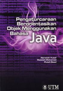 Buku Pengaturcaraan Berorientasikan Objek Menggunakan Bahasa Java