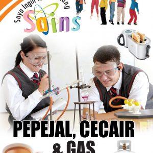 SAYA INGIN TAHU TENTANG SAINS: PEPEJAL, CECAIR & GAS