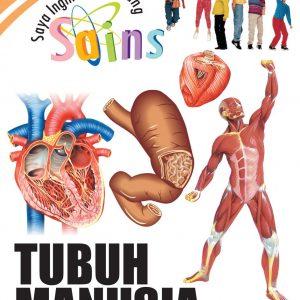 SAYA INGIN TAHU TENTANG SAINS: TUBUH MANUSIA